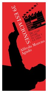 39estaciones-de-viaje-entre-el-cine-y-la-vida-de-Alfredo-Moreno